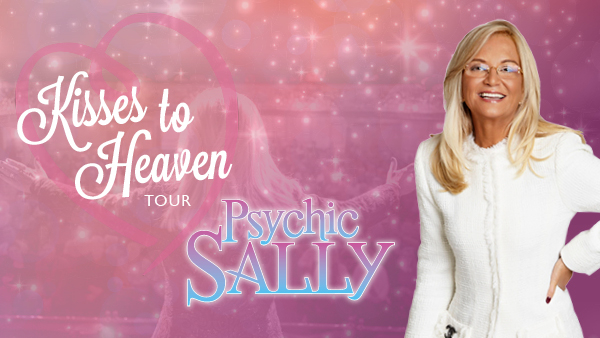 Psychic Sally: Kisses to Heaven Tour