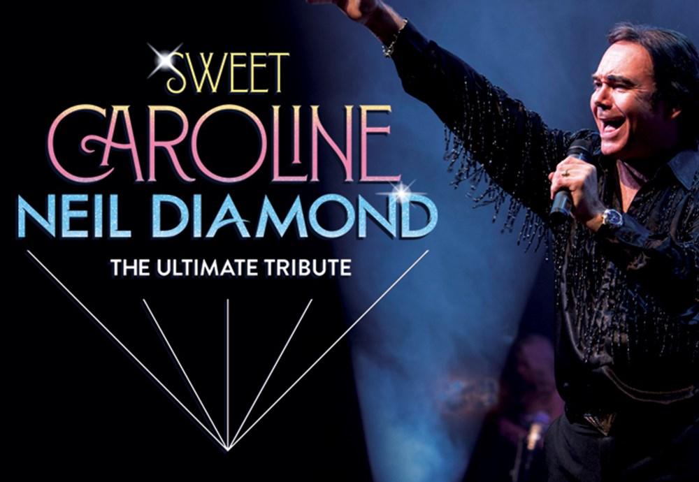 SWEET CAROLINE - A TRIBUTE TO NEIL DIAMOND